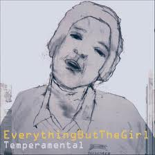 Everything But The  Girl - Temperamental Everything But The  Girl - Temperamental / kaseta magnetofonowa